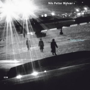 Solid Ether, Nils Petter Molvaer