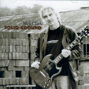 Solid Ground, Mick Clarke
