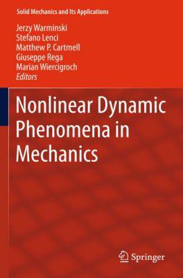 Solid Mechanics and Its Applications: Nonlinear Dynamic Phenomena in Mechanics, Marian Wiercigroch, Jerzy Warminski, Stefano Lenci, Giuseppe Rega
