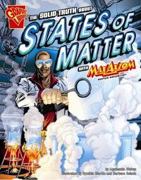 Solid Truth about States of Matter with Max Axiom, Super Scientist, Agnieszka Biskup
