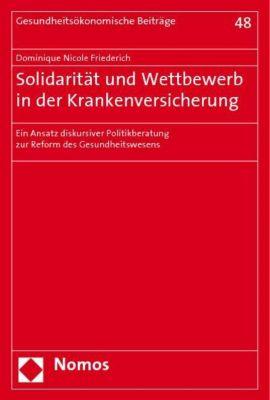 Solidarität und Wettbewerb in der Krankenversicherung, Dominique N. Friederich
