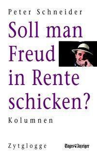 Soll man Freud in Rente schicken?, Peter Schneider