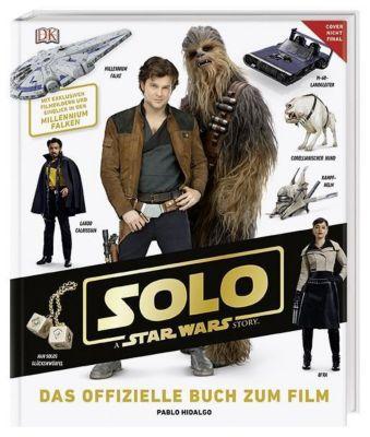 Solo: A Star Wars Story - Das offizielle Buch zum Film, Pablo Hidalgo