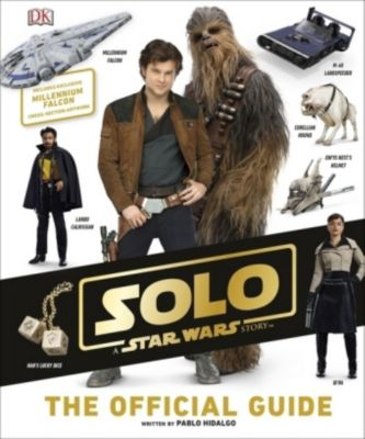 Solo, A Star Wars Story - The Official Guide, Pablo Hidalgo