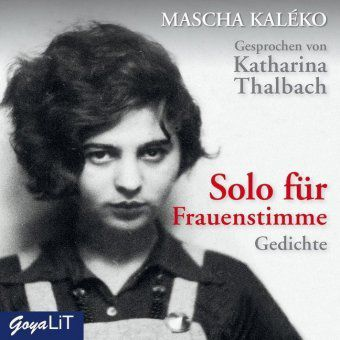 Solo für Frauenstimme, 1 Audio-CD, Mascha Kaléko