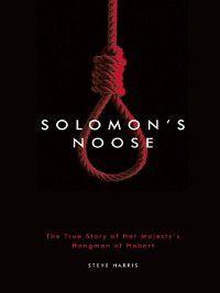 Solomon's Noose, Steve Harris