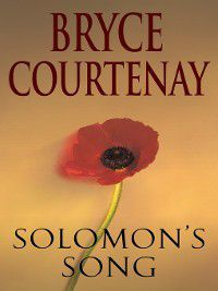Solomon's Song, Bryce Courtenay