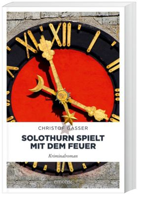 Solothurn spielt mit dem Feuer, Christof Gasser