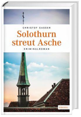 Solothurn streut Asche, Christoph Gasser