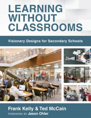 Solution Tree Press: Learning Without Classrooms, Frank Kelly, Ted McCain