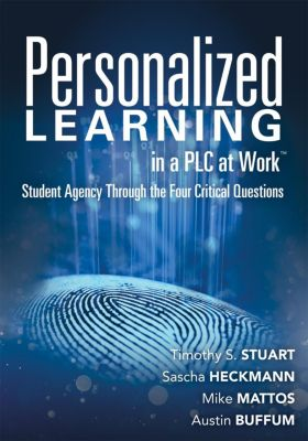 Solution Tree Press: Personalized Learning in a PLC at WorkTM, Sascha Heckmann, Austin Buffum, Timothy S. Stuart, Mik Mattos