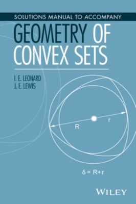 Solutions Manual to Accompany Geometry of Convex Sets, J. E. Lewis, I. E. Leonard