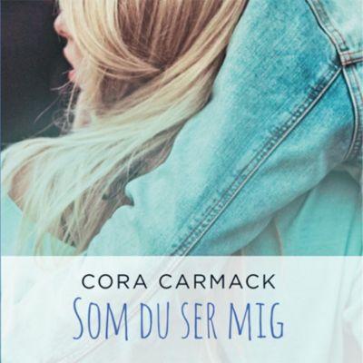 Som du ser mig (uforkortet), Cora Carmack