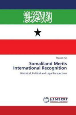 Somaliland Merits International Recognition, Hussein Nur
