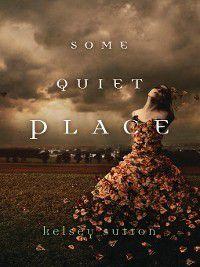 Some Quiet Place, Kelsey Sutton