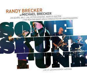 Some Skunk Funk - Leverkusener Jazztage 2003, Randy & Brecker,Michael &WDR Big Band Köln Brecker