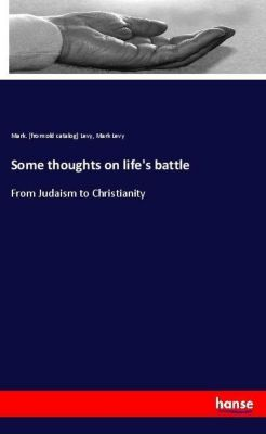 Some thoughts on life's battle, Mark Levy