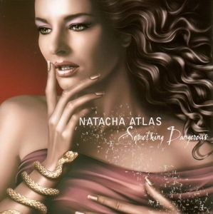 Something Dangerous, Natacha Atlas