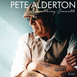 Something Smooth (180 Gramm Vinyl), Pete Alderton