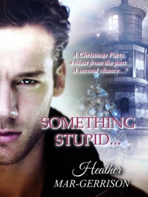 Something Stupid..., Heather Mar-Gerrison