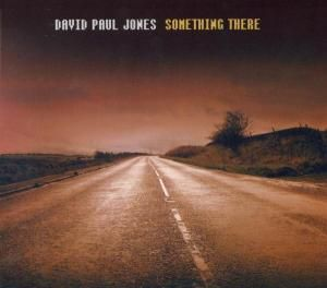 Something There, David Paul Jones