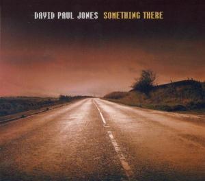 Something There, David Paul Jones
