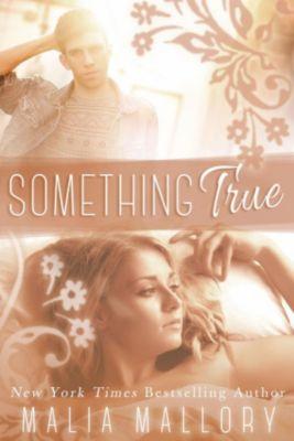 Something True (A New Adult Romance), Malia Mallory