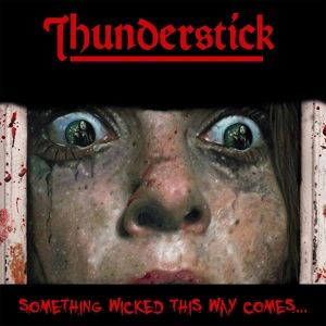 Something Wicked This Way Comes (Red Vinyl), Thunderstick
