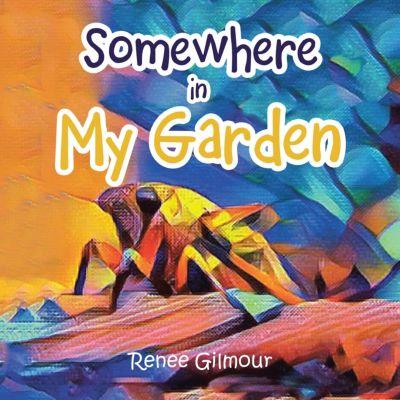Somewhere in My Garden, Renee Gilmour