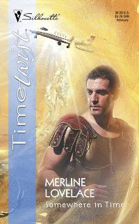Somewhere In Time (Mills & Boon Silhouette), Merline Lovelace
