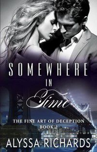 Somewhere In Time, The Fine Art of Deception, Book 2, Alyssa Richards