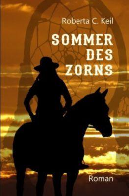 Sommer des Zorns - Roberta C. Keil  
