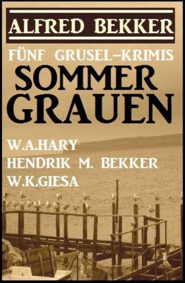 Sommer-Grauen: Fünf Grusel-Krimis, Alfred Bekker, W. K. Giesa, Hendrik M. Bekker, W. A. Hary