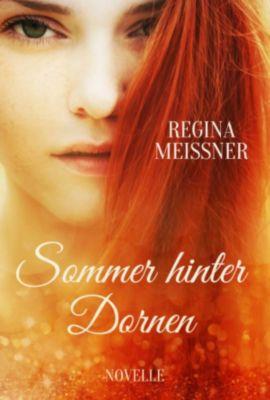 Sommer hinter Dornen, Regina Meißner