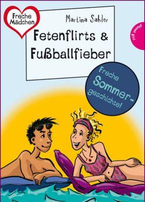 Sommer, Sonne, Ferienliebe - Fetenflirts und Fußballfieber, Martina Sahler