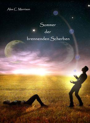 Sommer - Winter Saga: Sommer der brennenden Scherben, Alex C. Morrison