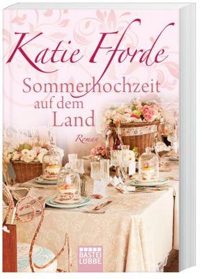 Sommerhochzeit auf dem Land - Katie Fforde  