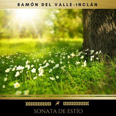 Sonata De Estío, Ramón del Valle-Inclán
