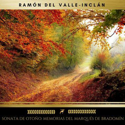 Sonata De Otoño: Memorias Del Marqués De Bradomín, Ramón del Valle-Inclán