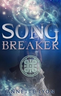 Song Breaker, Annette Lyon