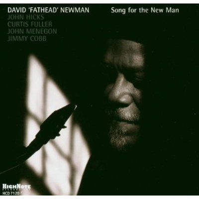 "Song For The New Man, David ""Fathead"" Newman"