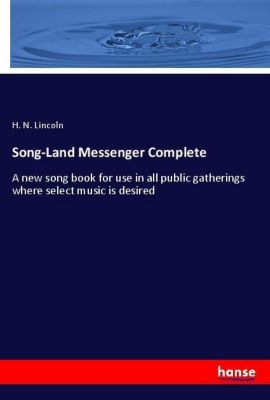 Song-Land Messenger Complete, H. N. Lincoln