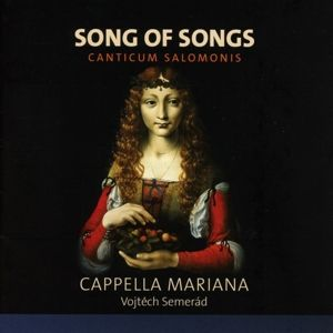 Song Of Songs-Canticum Salomonis, Vojtech Semerad, Capella Mariana