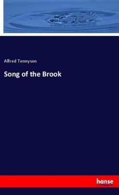Song of the Brook, Alfred Tennyson