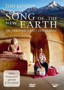 Song of the New Earth - Die heilende Kraft der Klänge, Tom Kenyon