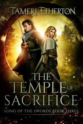 Song of the Swords: The Temple of Sacrifice (Song of the Swords, #3), Tameri Etherton