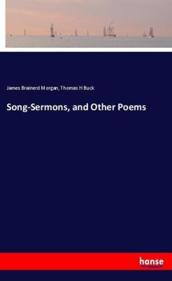 Song-Sermons, and Other Poems, James Brainerd Morgan, Thomas H Buck