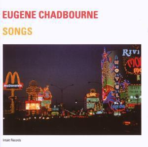 Songs, Eugene Chadbourne