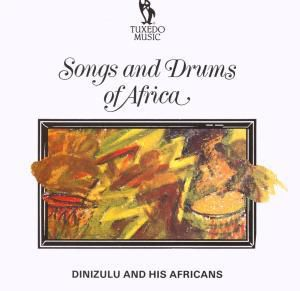 Songs And Drums Of Africa, Dinizulu And His Africans