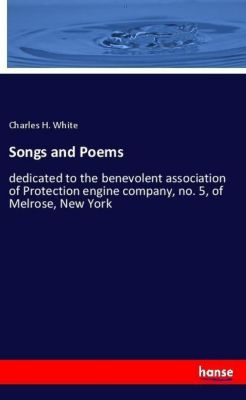 Songs and Poems, Charles H. White